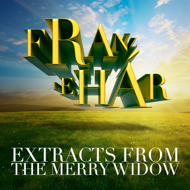 Franz Lehár: Extracts from The Merry Widow