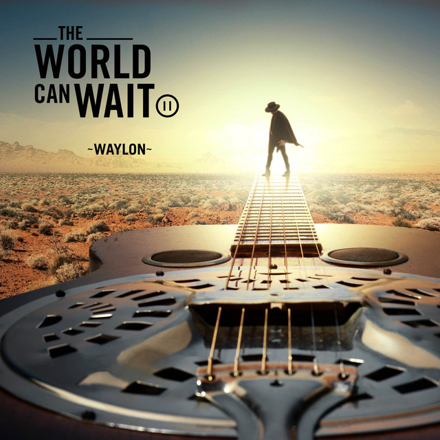 Album cover for The World Can Wait by Waylon