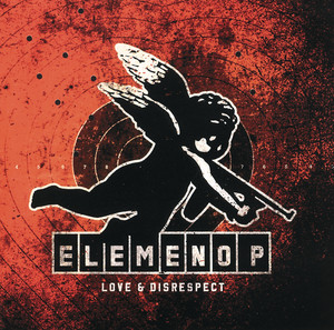 Love & Disrespect - Elemeno P
