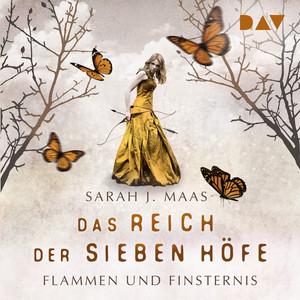 Flammen und Finsternis - Das Reich der sieben Höfe, Teil 2 (Ungekürzt) Audiobook