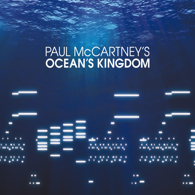 Paul McCartney's Ocean's Kingdom (Deluxe Version)