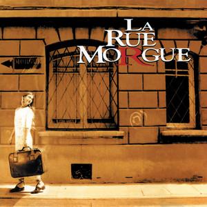 La Rue Morgue - La Rue Morgue