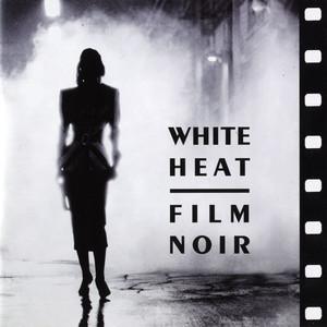 White Heat: Film Noir album