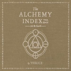 The Alchemy Index: Vol. 3 & 4: Air & Earth - Thrice
