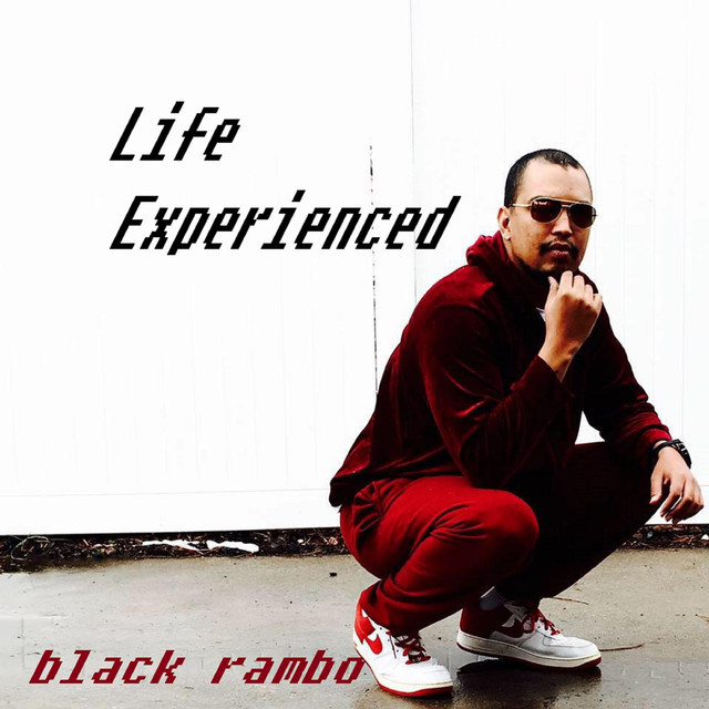 Album cover for Life Experienced by Black Rambo