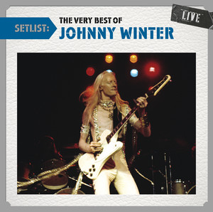 Setlist: The Very Best of Johnny Winter Live album