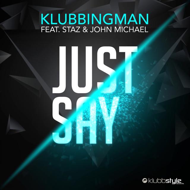 Just Say (feat. Staz & John Michael)