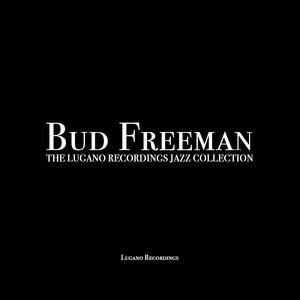 Bud Freeman - The Lugano Recordings Jazz Collection album