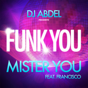DJ Abdel, Mister You, Francisco Funk You cover