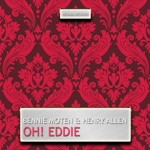 Bennie Moten, Henry Allen Now That I Need You cover