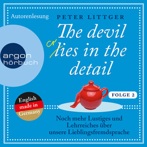 The Devil Lies in the Detail 2 - Noch mehr Lustiges und Lehrreiches über unsere Lieblingsfremdsprache (Ungekürzte Autorenlesung) Audiobook