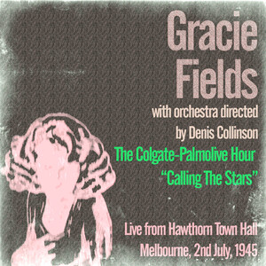 Gracie Fields: The Colgate-Palmolive Hour Calling the Stars album
