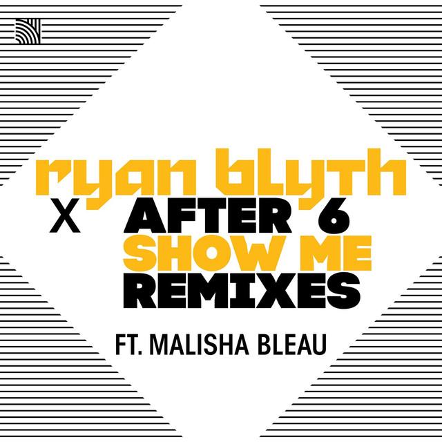 Show Me (feat. Malisha Bleau) [Remixes]
