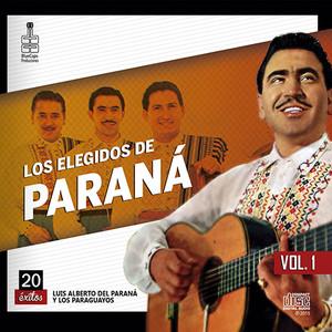 Los Elegidos de Parana. Vol 1 - Luis Alberto Del Parana