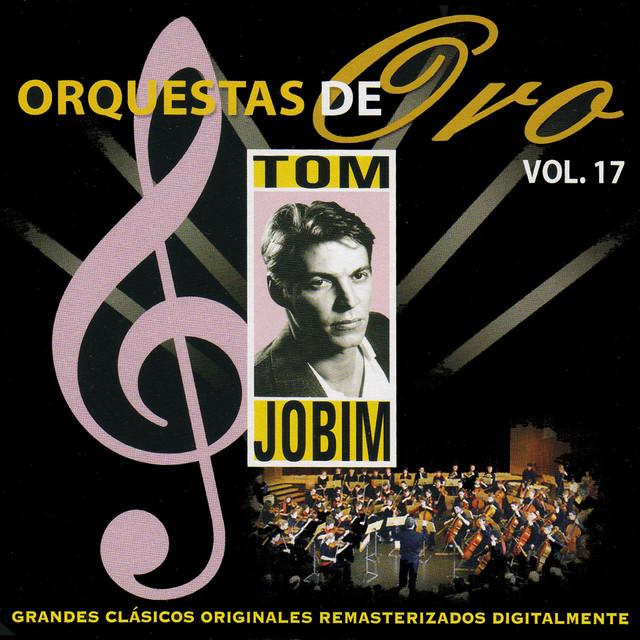 Orquesta de Oro: Tom Jobin, Vol, 17