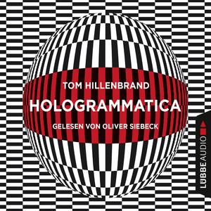 Hologrammatica (Ungekürzt) Audiobook