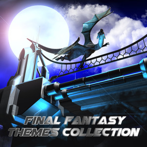 Final Fantasy Themes Collection -
