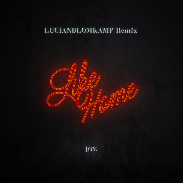 Like Home (LUCIANBLOMKAMP Remix)