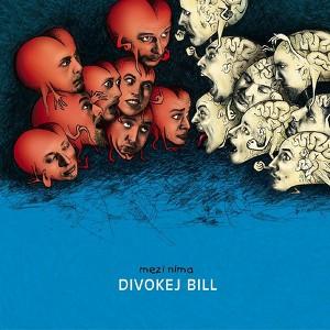 Divokej Bill - Mezi Nima