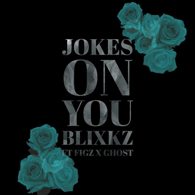 <b>Jokes</b> on <b>You</b>, a <b>song</b> by Blixkz, Figz, Ghost on Spotify