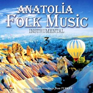 Anatolia Folk Music Vol. 3 (Instrumental) Albümü