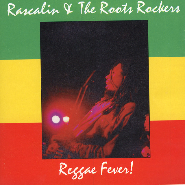 Reggae Fever, a song by Rascalin and the Roots Rockers on