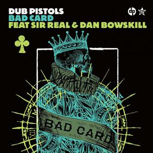 Bad Card (feat. Sir Real, Dan Bowskill) album