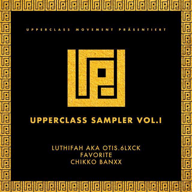 Album cover for Upperclass Sampler, Vol. I by Favorite, Luthifah, Chikko Banxx