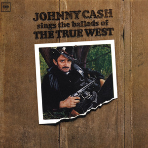 Johnny Cash Sings The Ballads Of The True West Albumcover