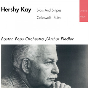 Hershy Kay: Stars and Stripes - Cakewalk (Original Living Stereo Album 1958) album