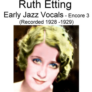 Early Jazz Vocals (Encore 3) [Recorded 1928-1929]