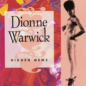 Hidden Gems: the Best Of Dionne Warwick, Vol. 2 - Dionne Warwick