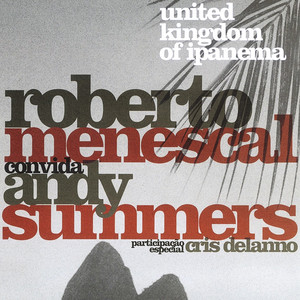 Roberto Menescal, Andy Summers O Barquinho cover