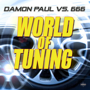 World of Tuning (Damon Paul vs. 666 ) (Special 2K15 Edition) Albümü