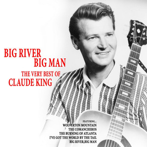 Big River, Big Man: The Very Best of Claude King album