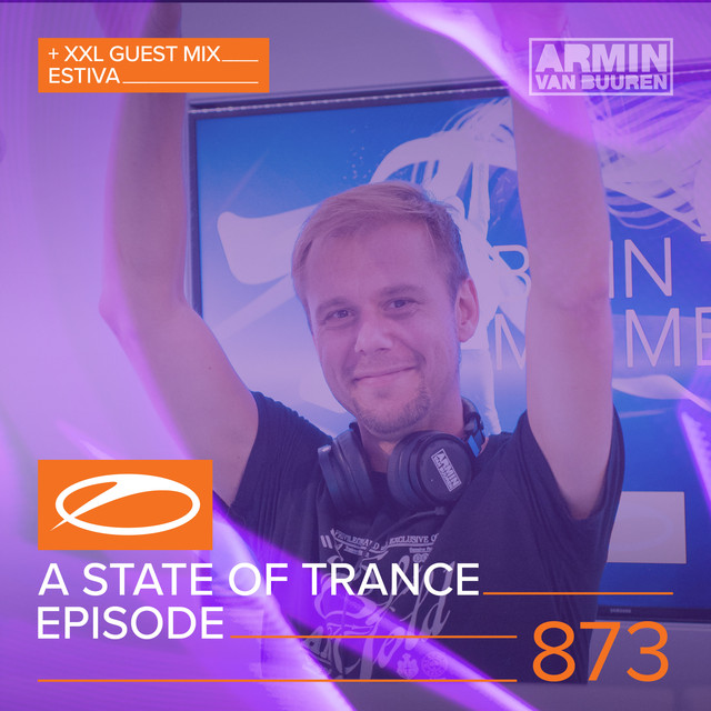 A State Of Trance Episode 873 (+XXL Guest Mix: Estiva)