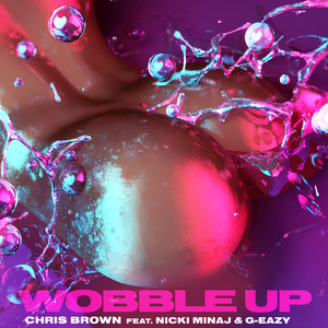 Chris Brown, Nicki Minaj, G-Eazy - Wobble Up