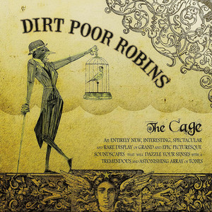 The Cage - Dirt Poor Robins