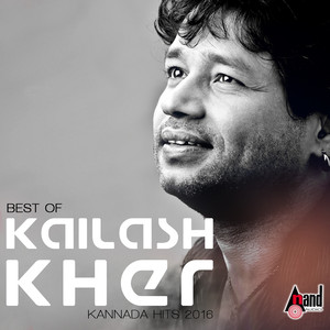 Best of Kailash Kher - Kannada Hits 2016 Albümü