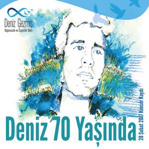 Deniz 70 Yaşında (28 Şubat 2017 Konser Kaydı) Albümü