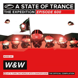 A State Of Trance 600 - The Expedition (Mixed by W&W)