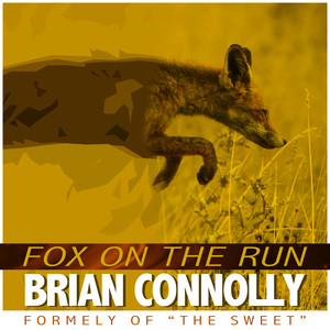Fox On The Run - Brian Connolly formerly of The Sweet