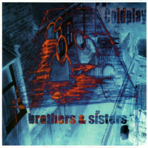 Brothers & Sisters - Coldplay