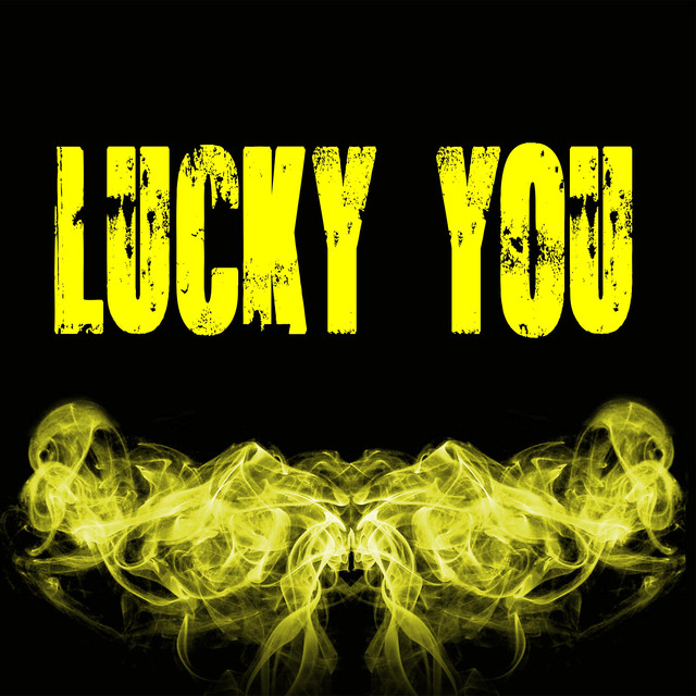 Lucky You (Originally Performed by Eminem and Joyner Lucas