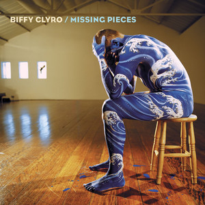 Missing Pieces - Biffy Clyro