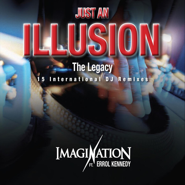 Just an Illusion the Legacy (15 International DJ Remixes)