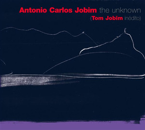 "The Unknown Antonio Carlos ""Tom"" Jobim - Tom Jobim"