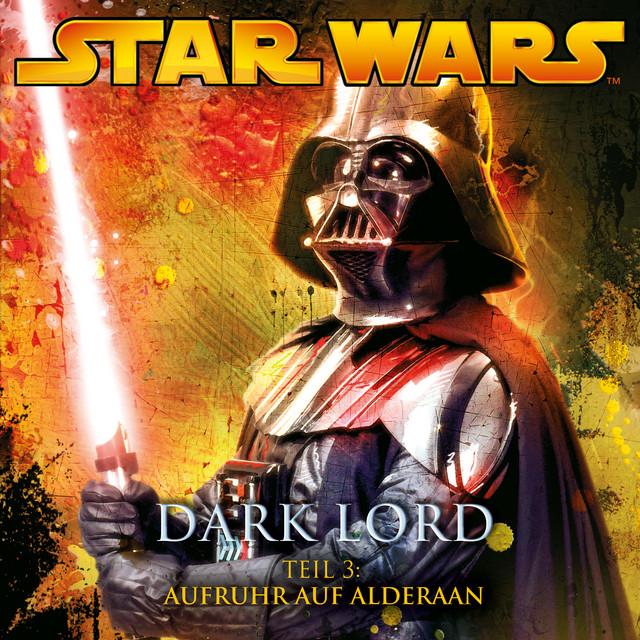 Dark Lord - Teil 3: Aufruhr auf Alderaan Cover