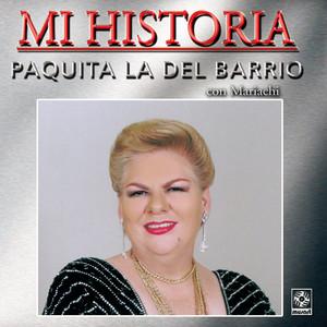 Mi Historia - Paquita La Del Barrio - Paquita La Del Barrio