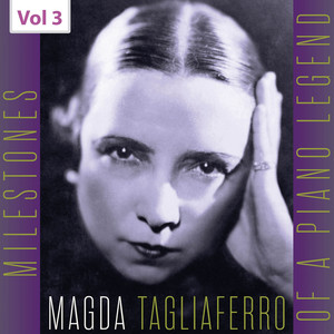 Milestones of a Piano Legend: Magda Tagliaferro, Vol. 3 Albümü